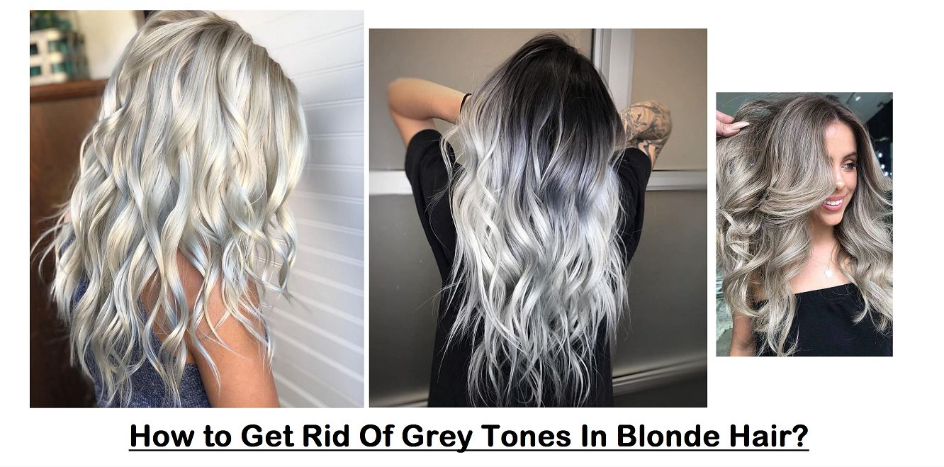 How to Get Rid Of Grey Tones In Blonde Hair Expert Hairdresser ...