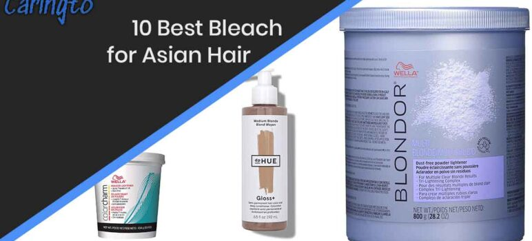 11 Best Bleach for Asian Hair at Home in 2022 | Complete Guide